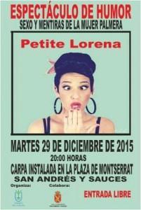 Espectáculo de Humor. Petite Lorena. Sexo y mentiras de la mujer palmera. 29 Dic. 2015. 20:00h. Plaza de Montserrat.