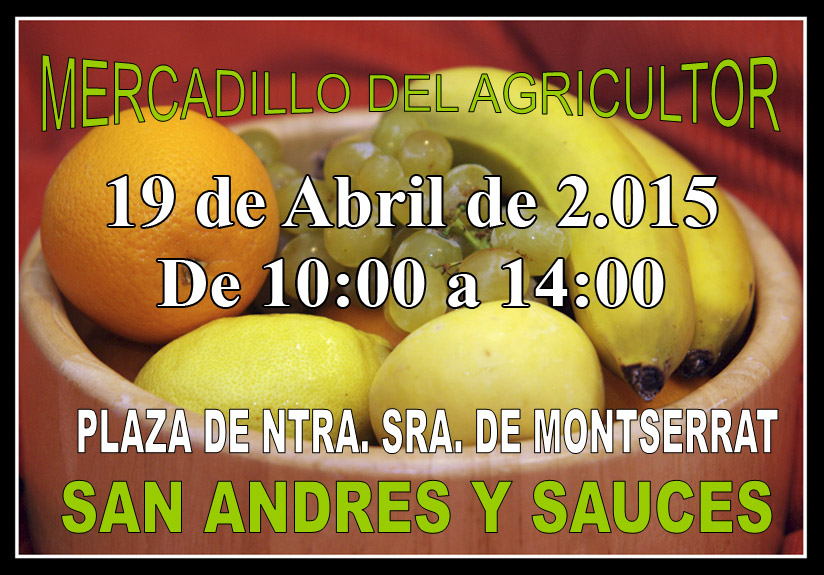 Mercadillo del Agricultor. ACE San Andrés y Sauces. 19 Abril 2015