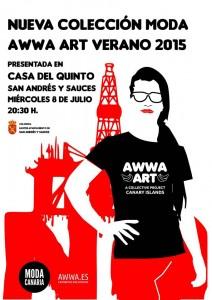 El Miércoles 8 de Julio de 2015, a las 20:30 horas, en la Sala de Exposiciones de la Casa del Quinto, de San Andrés y Sauces, presentación de la nueva colección de moda Awwa Art Verano 2015